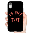 Phone Case | I'd Hike That