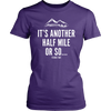 T-shirt District Womens Shirt / Purple / XS It's Another Half Mile Or So... Womens