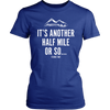 T-shirt District Womens Shirt / Royal Blue / XS It's Another Half Mile Or So... Womens