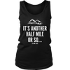 T-shirt District Womens Tank / Black / S It's Another Half Mile Or So... Womens