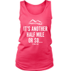 T-shirt District Womens Tank / Neon Pink / S It's Another Half Mile Or So... Womens