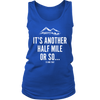 T-shirt District Womens Tank / Royal Blue / S It's Another Half Mile Or So... Womens