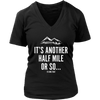 T-shirt District Womens V-Neck / Black / S It's Another Half Mile Or So... Womens