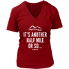 T-shirt District Womens V-Neck / Red / S It's Another Half Mile Or So... Womens