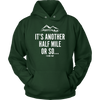 T-shirt Unisex Hoodie / Dark Green / S It's Another Half Mile Or So... Womens