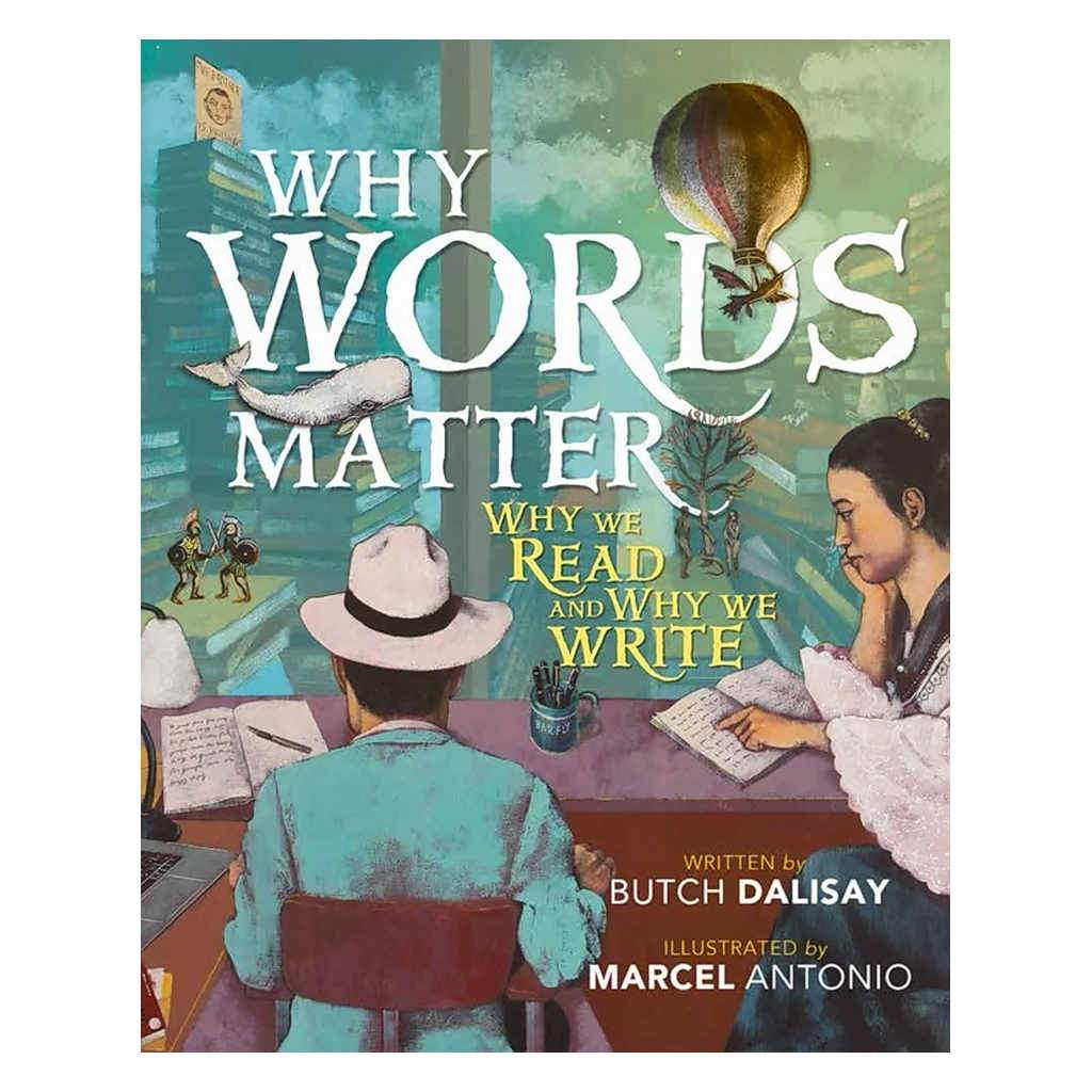Why Words Matter: Why We Read and Why We Write