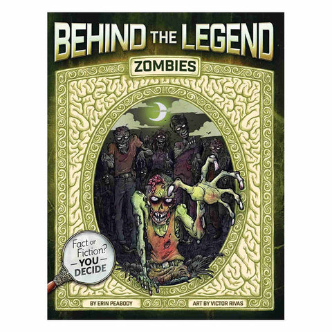 Behind the Legend: Zombies