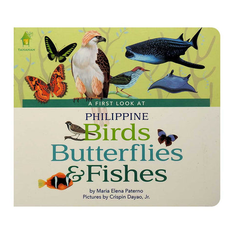 A First Look at Philippine Birds, Butterflies & Fishes