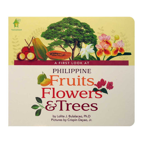 A First Look at Philippine Fruits, Flowers & Trees