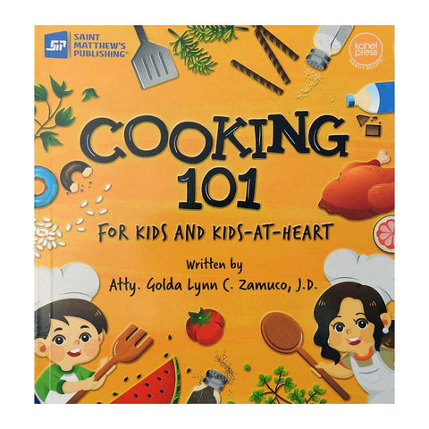 Cooking 101: For Kids and Kids-at-Heart