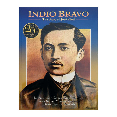 Indio Bravo: The Story of Jose Rizal (20th Anniversary Edition)