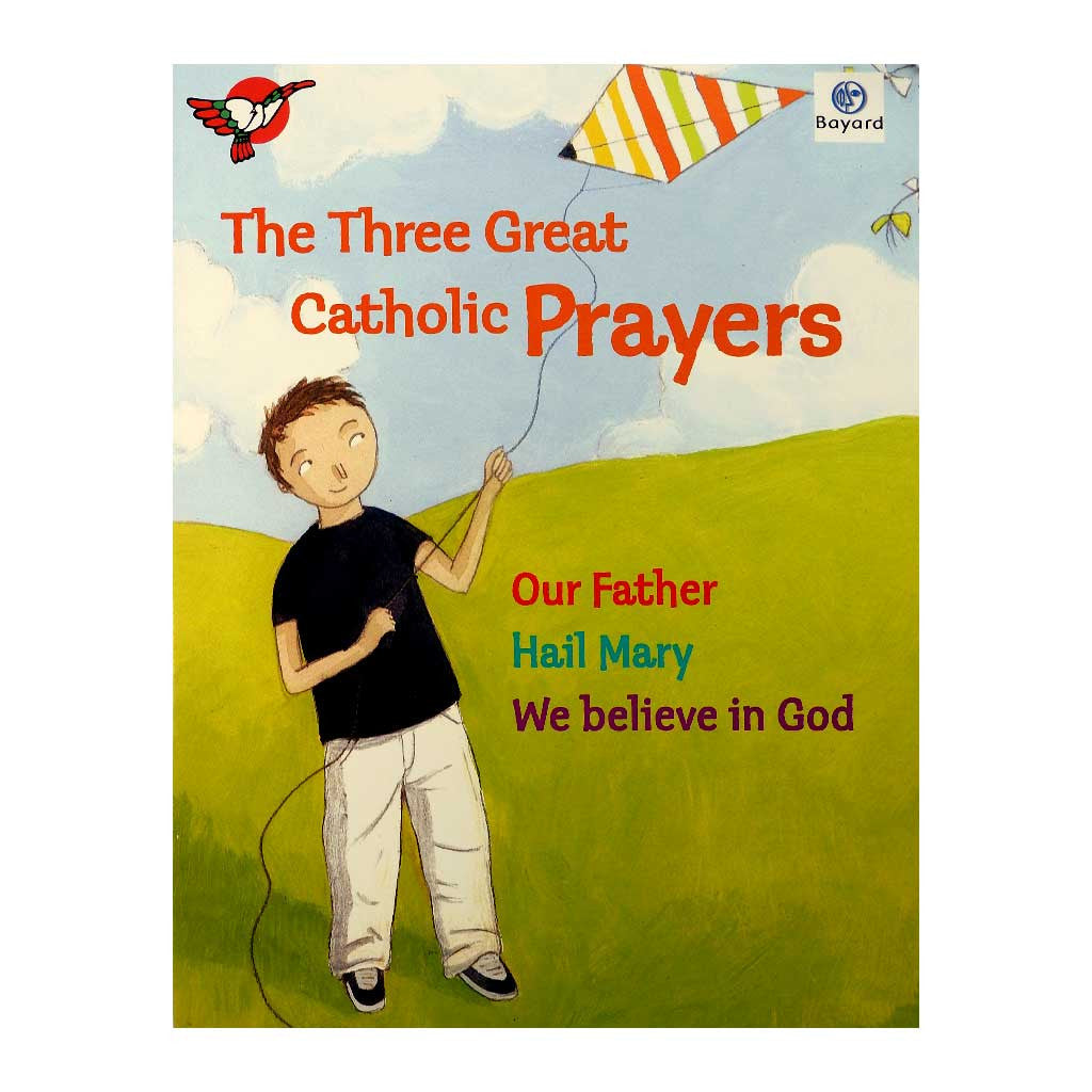 The Three Great Catholic Prayers