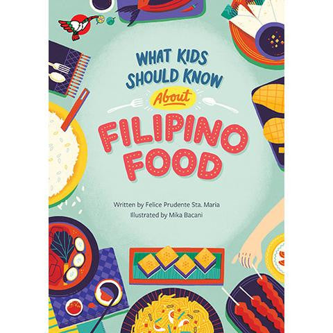 What Kids Shoud Know About Filipino Food