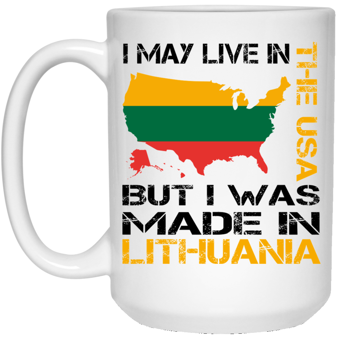 Made in Lithuania - Lithuania Strong Collection 15 oz. White Mug