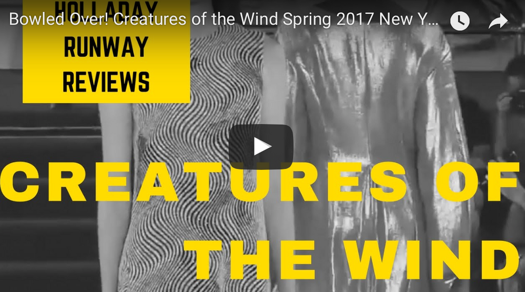 Bowled Over!  Creatures of the Wind New York Fashion Week Show Review