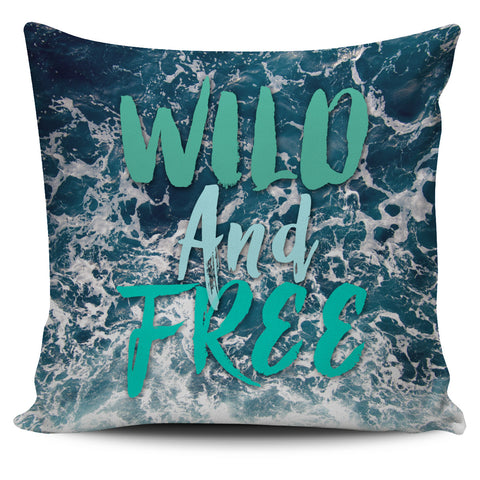 Wild and Free Pillow Cover