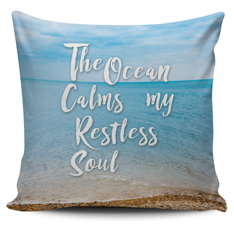 The Ocean Calms My Restless Soul Pillow Cover