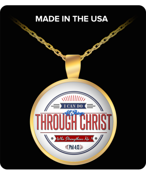 "Limited Edition Pendant - ""I Can Do All Things Through Christ"""
