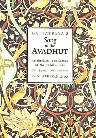 Dattatreya's Song of the Avadhut–An English Translation of the Avadhut Gita (With Sanskrit Transliteration)
