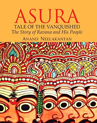 Asura: Tale of the Vanquished by Anand Neelakantan - Devshoppe