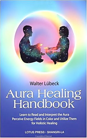 Aura Healing Handbook   (Learn to Read and Interpret the Aura Perceive Energy Fields in Color and Utilize them for Holistic Healing) - Devshoppe