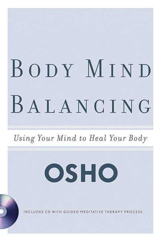 Body Mind Balancing by Osho : Using Your Mind to Heal Your Body - Devshoppe