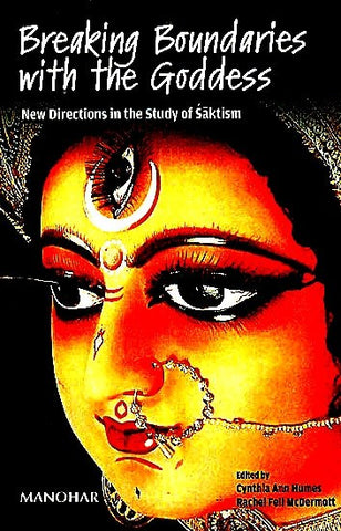 Breaking Boundaries with the Goddess  (New Directions in the study of Saktism) - Devshoppe