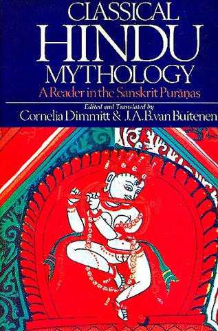 Classical Hindu Mythology: A Reader In The Sanskrit Puranas - Devshoppe