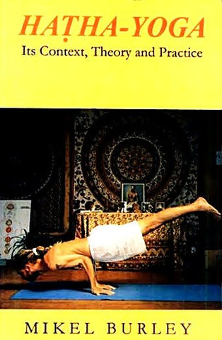 Hatha-Yoga : Its Context, Theory & Practice - Devshoppe
