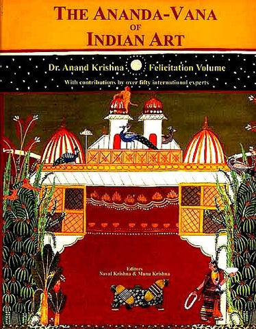 The Ananda-vana of India Art: Dr. Anand Krishna Felicitation Volume - Devshoppe