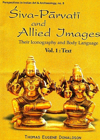 Siva-Parvati and Allied Images Their Iconography and Body Language - Devshoppe