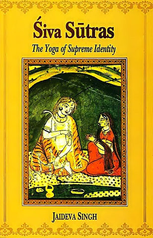 Siva Sutras - The Yoga of Supreme Identity (Paperback) - Devshoppe