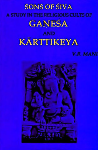 Sons of Siva - A Study in the Religious Cults of Ganesa and Karttikeya - Devshoppe