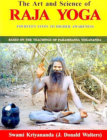 The Art and Science of Raja Yoga - Fourteen Steps to Higher Awareness  (Based on the Teachings of Paramhansa Yogananda) - Devshoppe