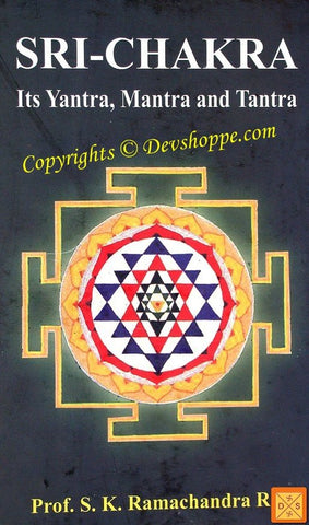 Sri Chakra ~ Its Yantra, Mantra & Tantra - English book - Devshoppe