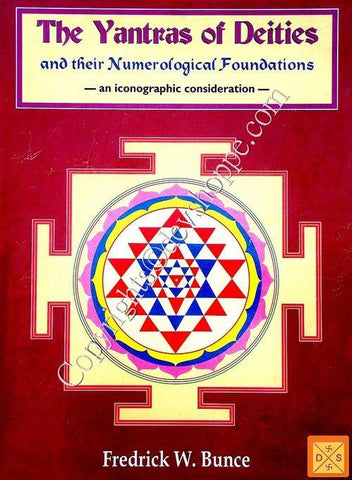 The Yantras of Deities & their Numerological Foundation - Book about yantras by Fredrick W. Bunce - Devshoppe
