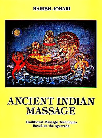Ancient Indian Massage : Traditional Massage Techniques Based on the Ayurveda - Devshoppe