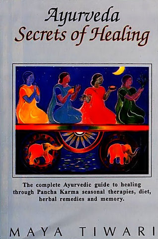 Ayurveda : Secrets of Healing   (The Complete Ayurvedic Guide to Healing through Pancha Karma Seasonal Therapies, Diet, Herbal Remedies and Memory) - Devshoppe