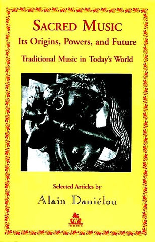 Sacred Music : Its Origins, Powers, and Future - Traditional Music in Today's World (Paperback) - Devshoppe