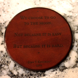 Leather Coaster: JFK Because It Is Hard