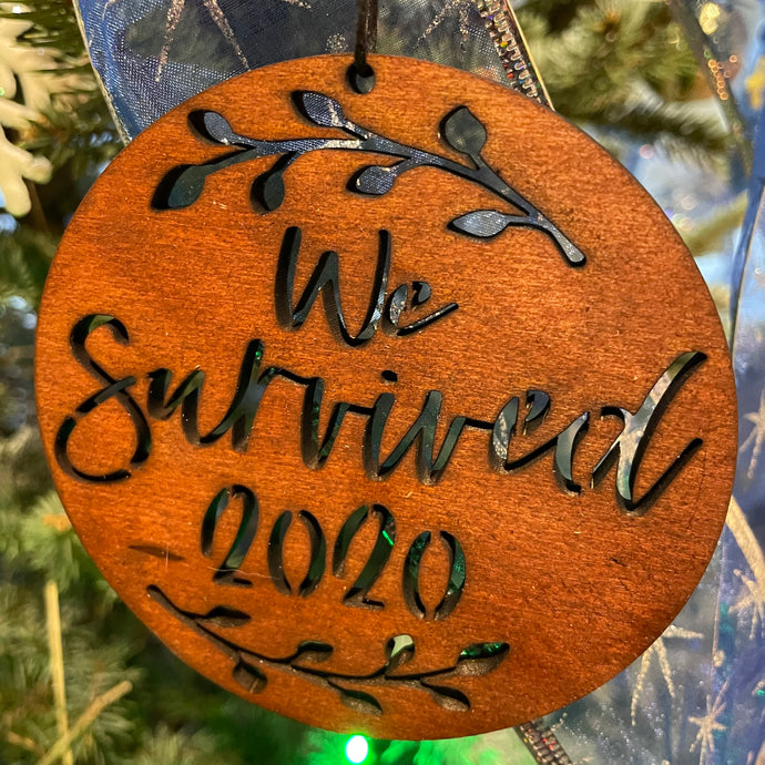 Wood Ornament: We Survived 2020