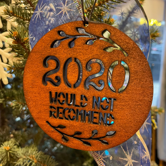 Wood Ornament: 2020 Would Not Recommend