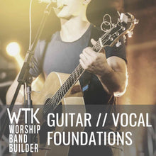 Guitar // Vocal Foundations Bundle (All Church Access)