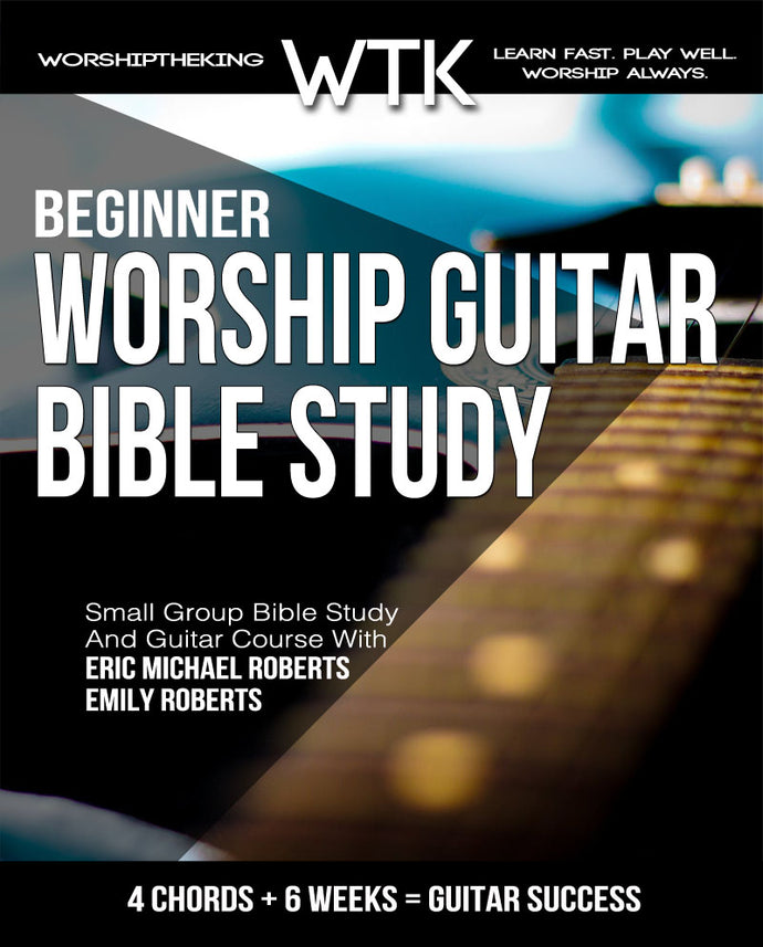 Worship Guitar Bible Study Workbook Plus Online Video Access