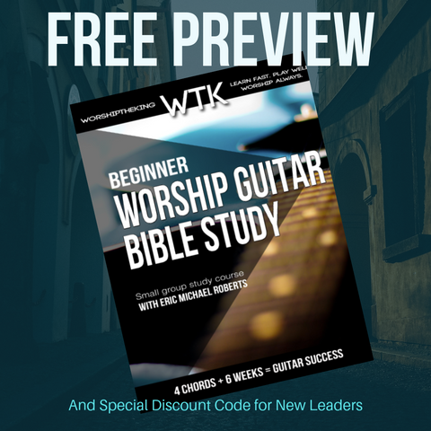 Worship Guitar Bible Study - Free Online Preview