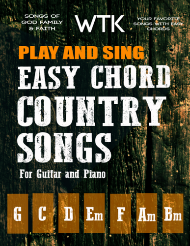 Play and Sing Easy Songs of God, Family, and Faith (Country Music)