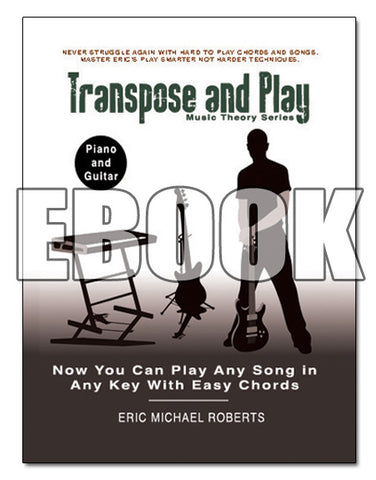 Transpose and Play Music Theory Series - EBOOK