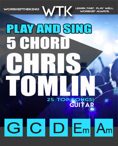 Play and Sing 5 Chord Chris Tomlin Worship
