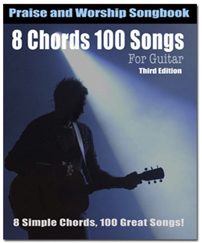 8 Chords 100 Songs Worship Guitar Songbook