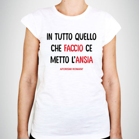 T-Shirt Donna - Ce Metto L'Ansia